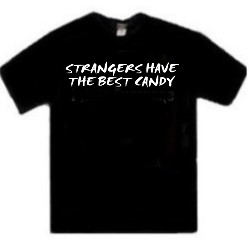 Strangers Have The Best Candy One Liner Tee Shirts