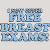 Humorous T-Shirt - Free Breast Exams