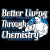Better Living Through Chemistry Marijuana T-Shirt