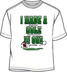 Novelty Hole In One Golf T-Shirt