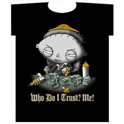 Stewie Griffin Who DO I Trust Me? Tee