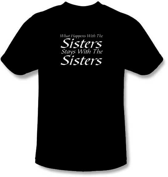 what happens with sisters stays with sisters t shirt. Black Bedroom Furniture Sets. Home Design Ideas
