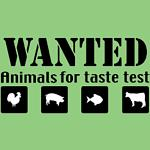 Let's get them animals, we are experimenting with taste