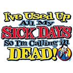 No more sick days? No problem, just call in dead!