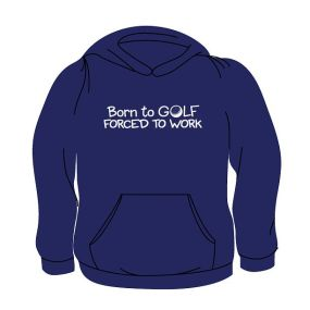 Born To Golf Hoodie