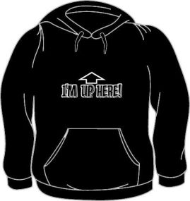 I Am Up Here Hoodie