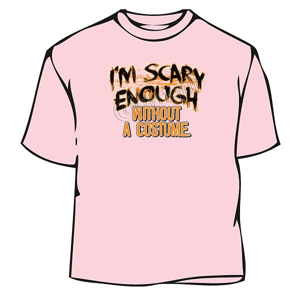 scary enough halloween t shirt - Scary Halloween Shirts