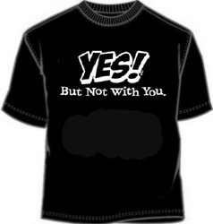 Yes But Not With You Tee Shirt