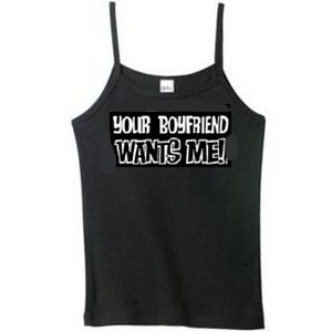 Your Boyfriend Wants Me Tank Top