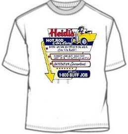 Heidi's Hot Rod Car Service Sex Tee Shirts