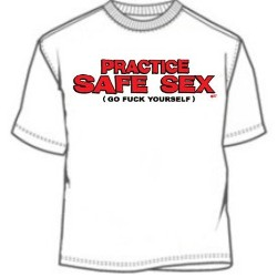 Practice Safe Sex T-Shirt
