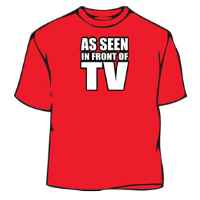 Humorous T-Shirt - As Seen In Front Tv