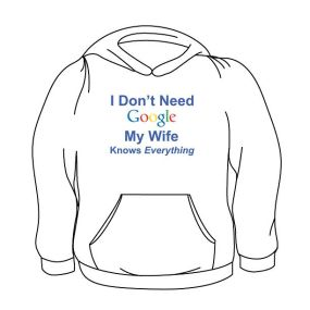 No Google My Wife Knows Everything Hoodie