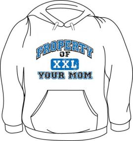 Hoodie - XXL Property of Your Mom