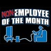 Non Employee Of The Month Novelty Video Game Shirt