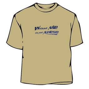 Without Me Just Aweso T-Shirt